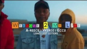 Video: A-Reece, Ecco & Wordz – Welcome 2 My Life